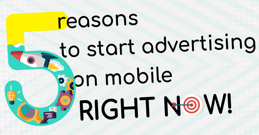 5 reasons to start mobile advertising right now! - Adcharge - mobile advertising platform