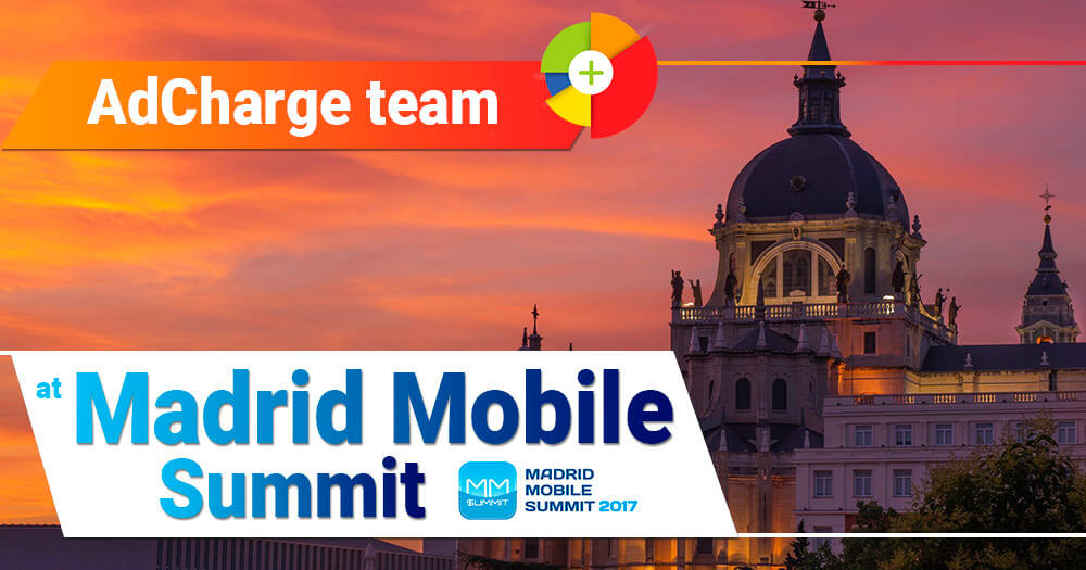 "Say ""Hi"" to AdCharge team at Madrid Mobile Summit! 