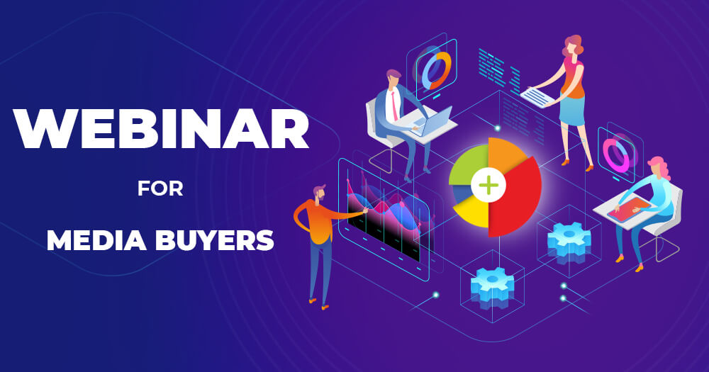 Exclusive Webinar for Media Buyers and Advertising Agencies